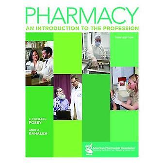 Pharmacy - An Introduction to the Profession by L. Michael Posey - Abi