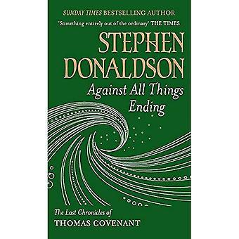 Contre toutes choses se terminant: Les dernières chroniques de Thomas Covenant