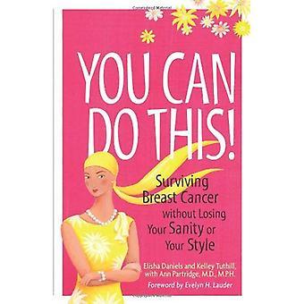 Vous pouvez le faire!: survivantes du Cancer du sein sans perdre votre santé mentale ou votre Style