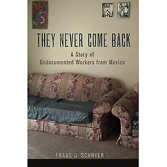 They Never Come Back: A Story of Undocumented Workers from Mexico