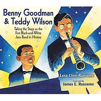 Benny Goodman & Teddy Wilson: En prenant la scène comme le premier groupe de Jazz en noir et blanc dans l'histoire