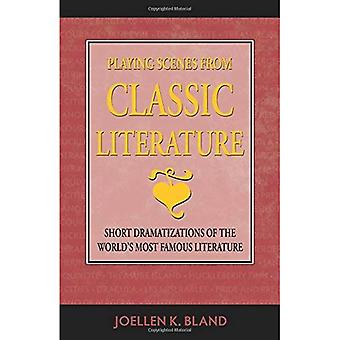 Playing Scenes from Classic Literature: Short Dramatizations of the World's Most Famous Literature