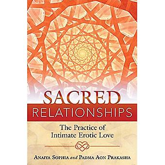 Sacred Relationships: The�Practice of Intimate Erotic�Love