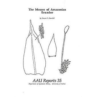 The Mosses of Amazonian Ecuador