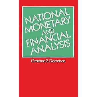 National Monetary and Financial Analysis by Dorrance & Graeme S.