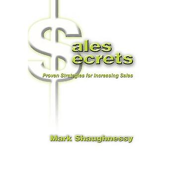 Segreti di vendita strategie comprovate per incrementare le vendite di Shaughnessy & Mark