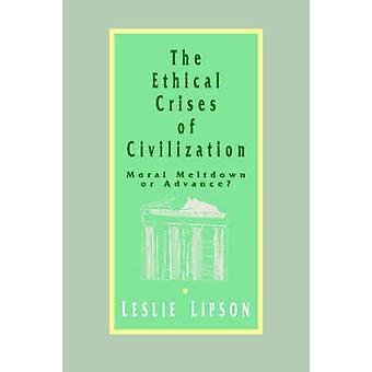 Le crisi etiche di civiltà morale Meltdown o anticipata da Leslie & Lipson