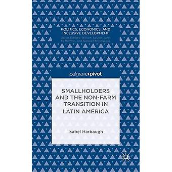 Smallholders and the NonFarm Transition in Latin America by Harbaugh & Isabel