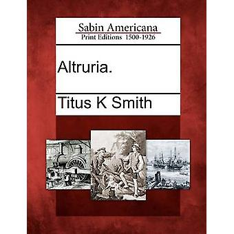 Altruria. by Smith & Titus K