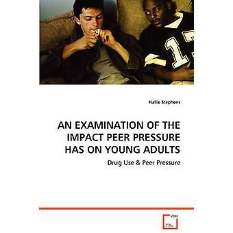 UMA análise do impacto da pressão dos pares tem-se a jovens adultos por Stephens & Hallie