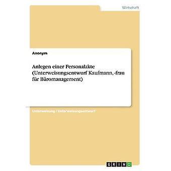 Anlegen einer Personalakte Unterweisungsentwurf Kaufmann frau frBromanagement av navnløsheten