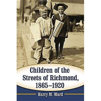 Children of the Streets of Richmond - 1865-1920 by Harry M. Ward - 97