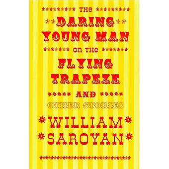 The Daring Young Man on the Flying Trapeze by William Saroyan - 97808