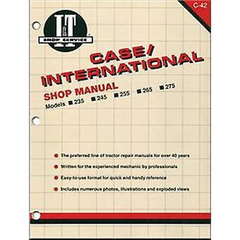 Case/International Shop Manual Models 235 235h 245 255 265 by Penton