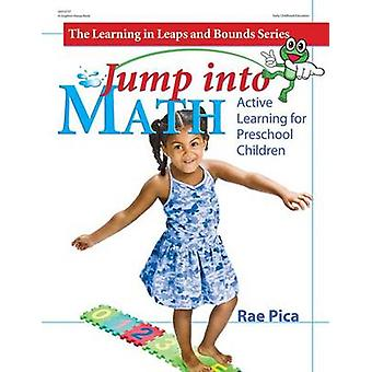 Jump Into Math - Active Learning for Preschool Children by Rae Pica -