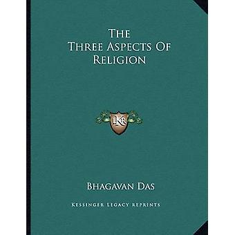 The Three Aspects of Religion by Bhagavan Das - 9781163016213 Book