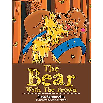 The Bear with the Frown by Jane Somerville - 9781452526980 Book
