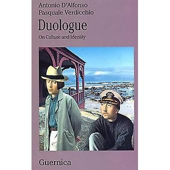 Duologue - On Culture and Identity by Antonio D'Alfonso - Pasquale Ver