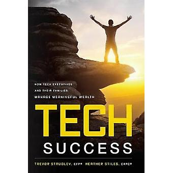 Tech Success - How Tech Executives and Their Families Manage Meaningfu