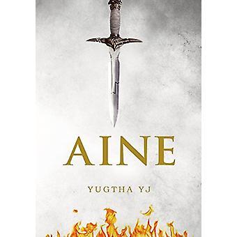 Aine by Yugtha Y. J. - 9781788300148 Book