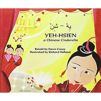 Yeh-Hsien a Chinese Cinderella in Arabic and English by Dawn Casey -