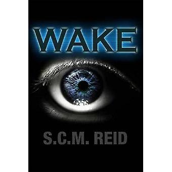 Wake by S.C.M Reid - 9781907732669 Book