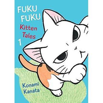 Fuku Fuku - Kitten Tales Volume 1 by Kanata Konami - 9781942993438 Book
