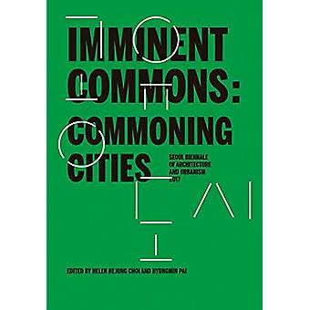 Imminent Commons - Commoning Cities - Seoul Biennale of Architecture an