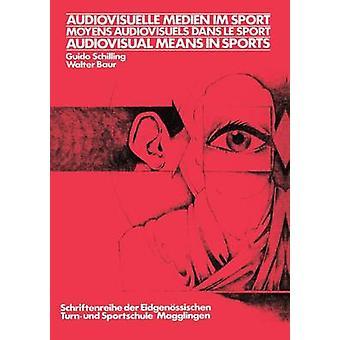 Audiovisuelle Medien im Sport Moyens Audiovisuels Dans Le Sport audiovisuaaliset välineet urheilu yhdistyksen Internationale des Ecoles Superieures D E by Baur