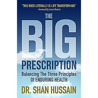 The Big Prescription - Balancing the Three Principles of Enduring Heal