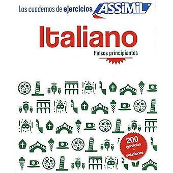 Italiano Falsos Principiantes - 200 Italian Exercises for Spanish Spea