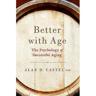 Better With Age by Alan D Castel