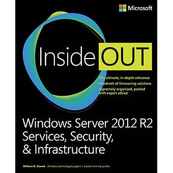 Windows Server 2012 R2 Inside Out Volume 2  Services Security amp Infrastructure by William Stanek