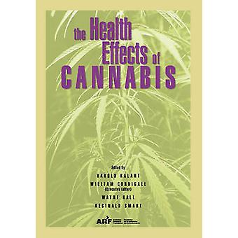 The Health Effects of Cannabis by Kalant & Harold