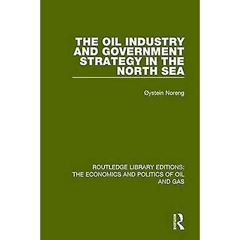 Oljeindustrin och regeringens strategi i Nordsjön av Oystein Noreng