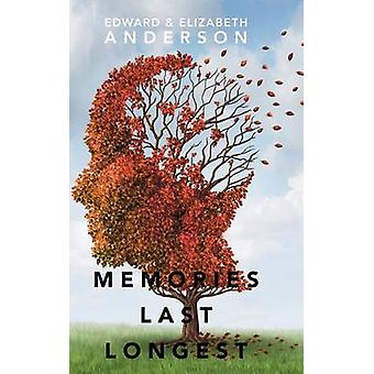 Herinneringen duren het langst. door Edward & Elizabeth Anderson