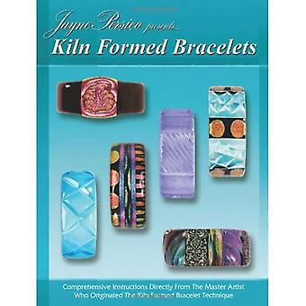 Kiln Formed Bracelets: Comprehensive Instructions Directly from the Master Artist Who Originated the Kiln Formed Bracelet Technique