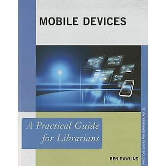 Dispositivos móviles por Ben Rawlins