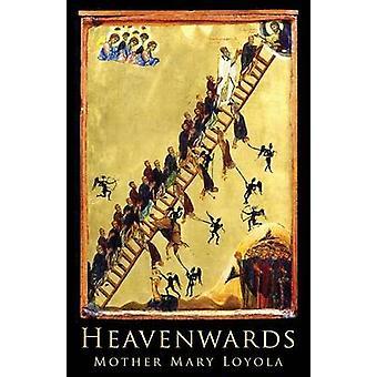 Heavenwards by Loyola & Mother Mary