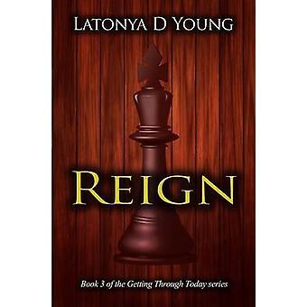 Reign Book 3 van de Getting Through Today-serie van Latonya D Young