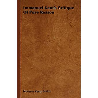 Immanuel Kants Critique of Pure Reason by Kemp Smith & Norman