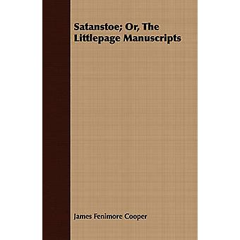 Satanstoe Or the Littlepage Manuscripts by Cooper & James Fenimore