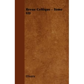 Revue Celtique  Tome VII by Divers