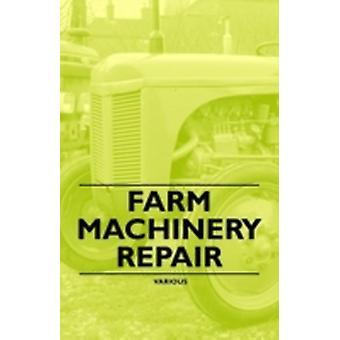 Farm Machinery Repair by Various