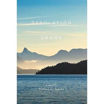 Desolation Sound A Novel by Jensen & Marion C.