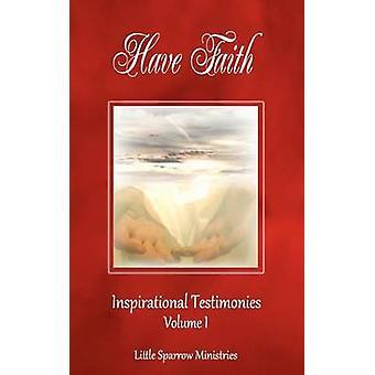 Have Faith Inspirational Testimonies by FarrisSmith & Judy H