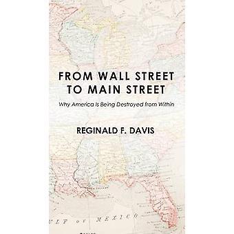 From Wall Street to Main Street by Davis & Reginald F.