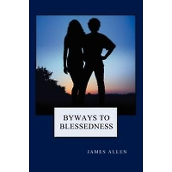 Byways to Blessedness by Allen & James