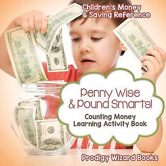 Penny Wise  Pound Smarts  Counting Money Learning Activity Book  Childrens Money  Saving Reference by Prodigy Wizard Books
