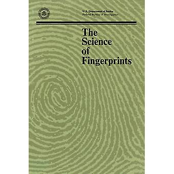 The Science of Fingerprints Classification and Uses by Federal Bureau of Investigation